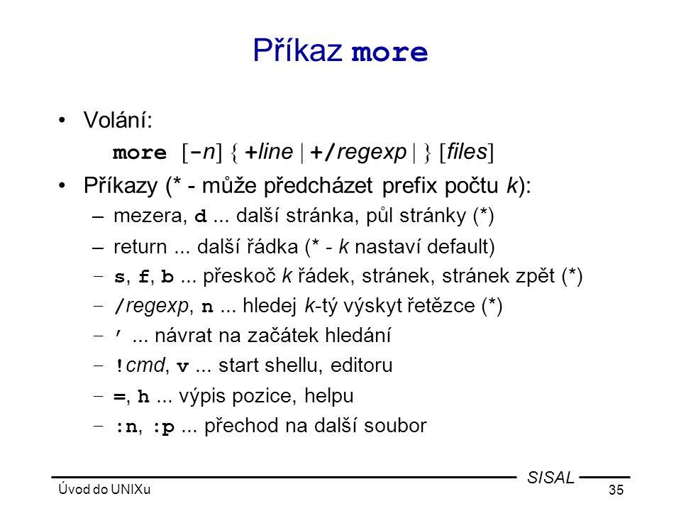 Příkaz more Volání: more [-n] { +line | +/regexp | } [files]